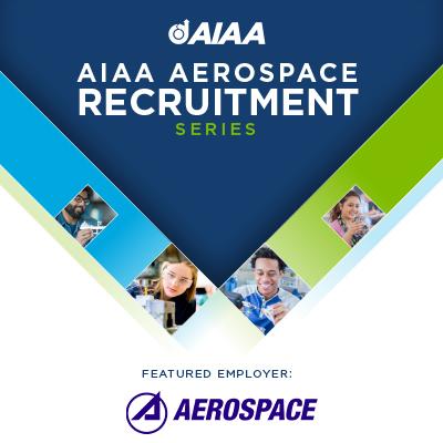AIAA Recruitment Event - The Aerospace Corporation